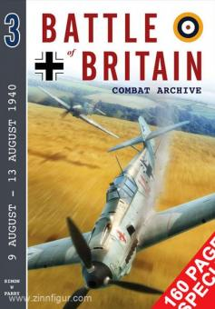 Parry, S. W.: Battle of Britain Combat Archive. Band 3: 9 August - 13 August 1940