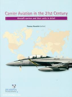 Newdick, Thomas (Hrsg.): Carrier Aviation in the 21st Century