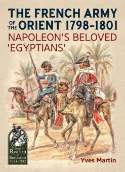 """Martin, Y.: The French Army of the Orient 1798-1801. Napoleons beloved """"Egyptians"""""""