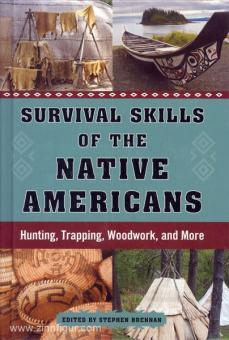 Brennan, S. (Hrsg.): Survival Skills of the Native Americans. Hunting, Trapping, Woodwork, and More