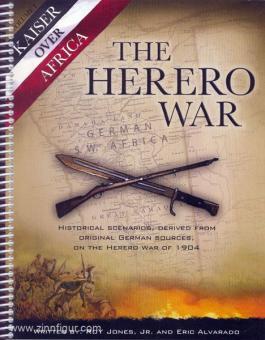 Jones Jr., R./Alvarado, E.: Kaiser over Africa. Band 1: The Herero War. Historical Rules and Scenarios, Derived From Original German Sources