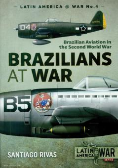 Rivas, Santiago: Brazilians at War. Brazilian Aviation in the Second World War