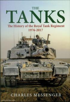 Messenger, C.: The Tanks. The History of the Royal Tank Regiment, 1976-2017