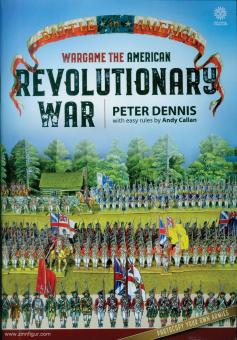 Dennis, Peter/Callan, And: Wargame the American Revolutionary War