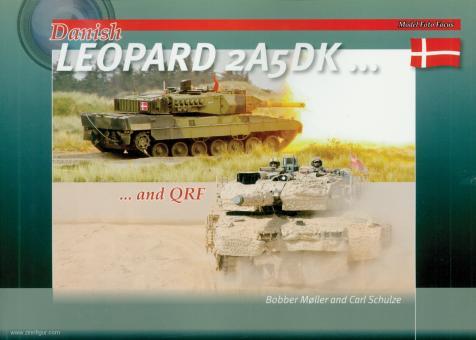 Moller, Bobber/Schulze, Carl (Illustr.): Danish Leopard 2A5DK and QRF