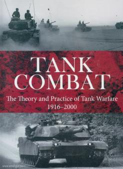 Jörgensen, Christer/Mann, Chris: Tank Combat. The Theory and Practice of Tank Warfare 1916-2000