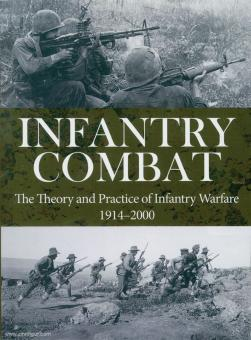 Wiest, Andrew/Barbier, M. K: Infantry Combat. The Theory and Practice of Infantry Warfare 1914-2000