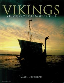 Dougherty, Martin: Vikings. A History of the Norse People