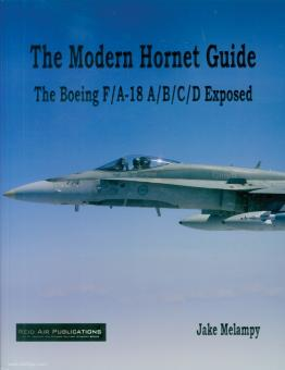 Melampy, Jake: The Modern Hornet Guide. The Boeing F/A-18 A,B,C,D Exposed