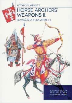 Somogyi, Gyözö: Horse Archers' Weapons. Band 2