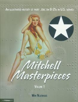 Nijenhuis, Wim: Mitchel Masterpieces. Voölume 1: An illustrated History of Paint Jobs on B-25 in U.S. Service.