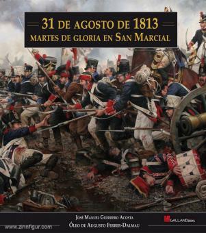 Acosta, José Manuel G./Ferrer-Dalmau, Òleo de Augusto: 31 de Agosto de 1813. Martes de Gloria en San Marcial