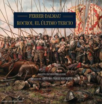 Fernández, Augustín Pacheco/Ferrer-Dalmau, Augusto: Rocroi, el último Tercio