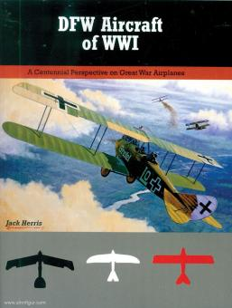 Herris, Jack: DFW Aircraft of WWI.