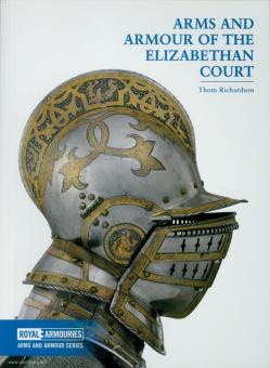 Richardson, Thom: Arms and Armour of the Elizabethan Court
