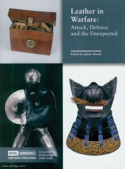 Mould, Quita (Hrsg.): Leather in Warfare: Attack, Defence and the Unexpected