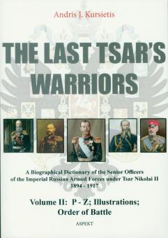 Kursietis, Andris J.: The last Tsar's Warriors. A Biographical Dictionary of the Senior Officers of the Imperial Russian Armed Forces under Tsar Nikolai II 1894-1917. Volume 2: P-Z