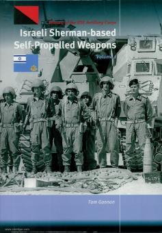 Gannon, Tom: Israeli Sherman-based Self Propelled Weapons. Volume 2