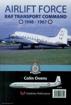 Ovens, Colin: Airlift Force. RAF Transport Command 1948-1967