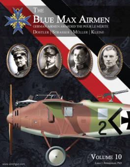 Bronnekant, Lance J.: The Blue Max Airmen. German Airmen awarded the Pour le Merit. Band 10: Dostler, Strasser, Müller, Kleine