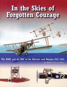 Casarrubea, Andrea: In the Skies of forgotten Courage. The RNAS and the RAF in the Adriatic and Albania 1917-1918