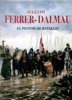 Ferrer-Dalmau, Augusto: Augusto Ferrer-Dalmau. El Pintor de Batallas