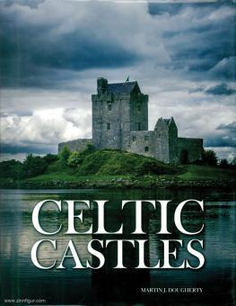 Dougherty, Martin J.: Celtic Castles