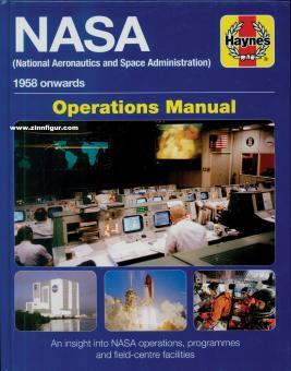 Baker, Daniel: NASA (National Aeronautics and Space Administration. 1958 onwards. Operations Manual. An insight into NASA's operation,  programmes and field-centre facilities