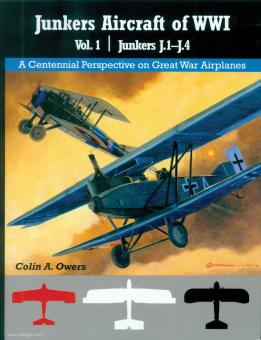 Owers, Colin A.: Junkers Aircraft of WWI. Band 1: Junkers J.1-J.4