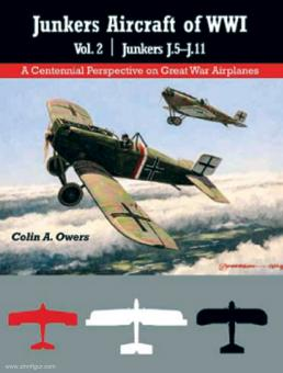 Owers, Colin A.: Junkers Aircraft of WWI. Band 2: Junkers J.5-J.11