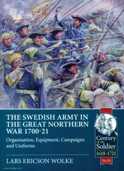 Wolke, Lars Ericson: The Swedish Army in the Great Northern War, 1700-1721