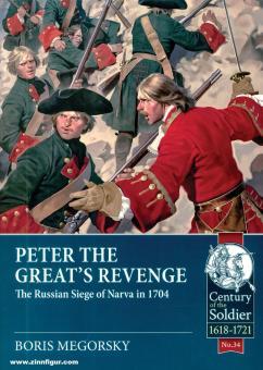 Megorsky, Boris: Peter the Great's Revenge. The Siege of Narva in 1704