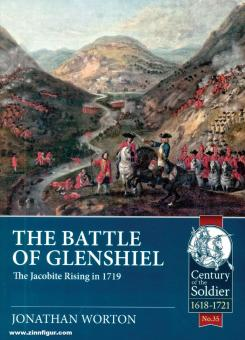 Worton, Jonathan: The Battle of Glenshiel. The Jacobite Rising in 1719
