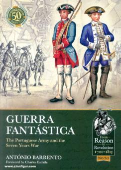 Barrento, António: Guerra Fantástica. The Portuguese Army and the Seven Years War