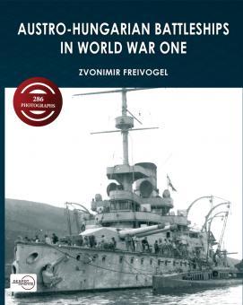 Freivogel, Zvonimir: Austro-Hungarian Battleships of World War One