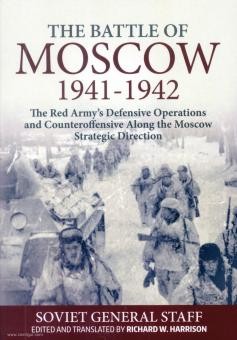 Harrison, Richard (Hrsg.): The Battle of Moscow 1941-1942. The Red Army's Defensive Operations and Counteroffensive along the Moscow Strategic Direction