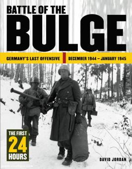Jordan, David: Battle of the Bulge. Germany's last Offensive. December 1944 - January 1945. The first 24 Hours