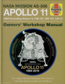 Riley, Christopher/Dolling, Philip: NASA Mission AS-506. Apollo 11. 1969 including Saturn V, CM-107, SM-107. 50th Anniversary Special Edition