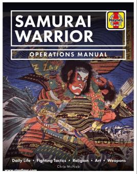 McNab, Chris: Samurai Warrior. Operations Manual. The Life, Equipment and Fighting Tactics of the Samurai
