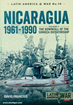 Francois; David: Nicaragua, 1961-1990. Band 1: The Downfall of the Somoza Dictatorship