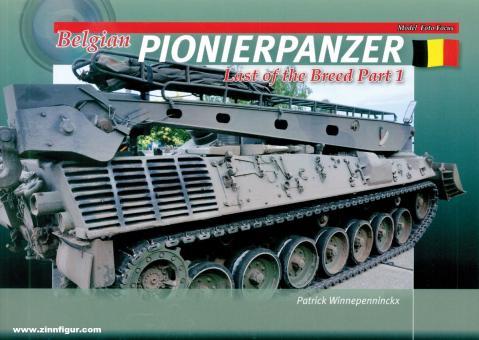 Winnepenninckx, Patrick: Belgian Pionierpanzer. Last of the Breed. Band 1