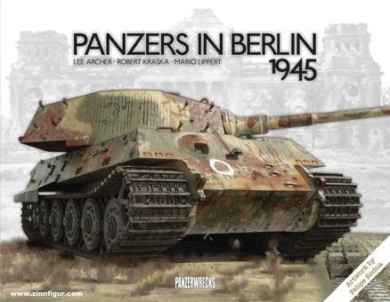 Archer, Lee/Kraska, Robert/Lippert, Mario: Panzers in Berlin 1945