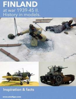Finland at War 1939-45. History in models. Inspiration & facts. Band 2