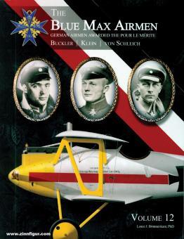 Bronnekant, Lance J.: The Blue Max Airmen. German Airmen awarded the Pour le Merit. Band 12: Bückler - Klein - von Schleich