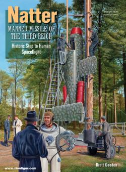 Gooden, Brett: Natter. Manned Missile of the Third Reich. Historic Step to Human Spaceflight