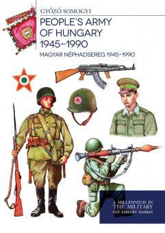 Somojyi, Gyözö: Hungarian Defence Forces 1945-1990.   (Magyar Honvédség 1945-1990)