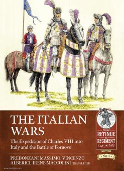Predonzani, Massimo/Alberici, Vincenzo: The Italian Wars. Band 1: The Expedition of Charles VIII Into Italy and the Battle of Fornovo