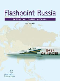 Butowski, Piotr: Flashpoint Russia. Russia's Air Power. Capabilities and Structure