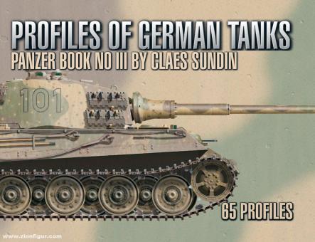 Sundin, Claes: Profiles of German Tanks. Panzer Book No III
