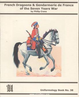 Cranz, P.: The Gendarmes de France and French Dragoons of the Seven Years War
